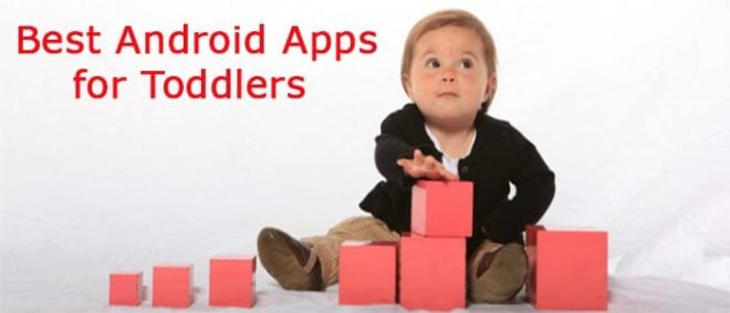 Top 8 Best Toddler Apps for Android Smartphones